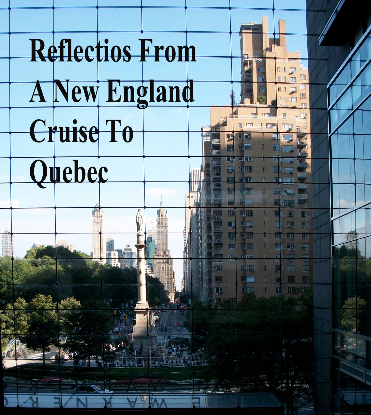 Reflections On A Fall New England & CanadaCruise