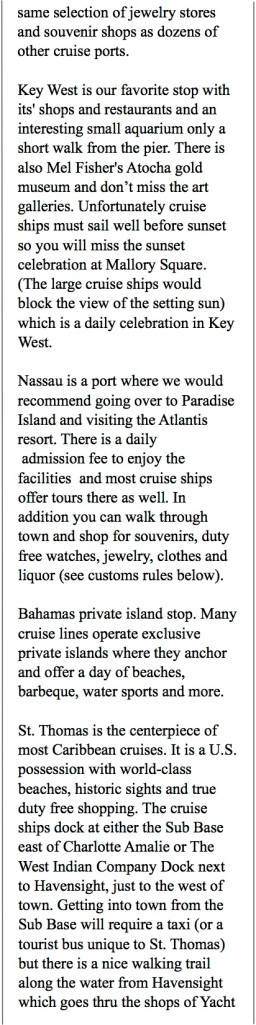 Western cruises can include Grand Cayman, Cozumel, Jamaica and Key West.