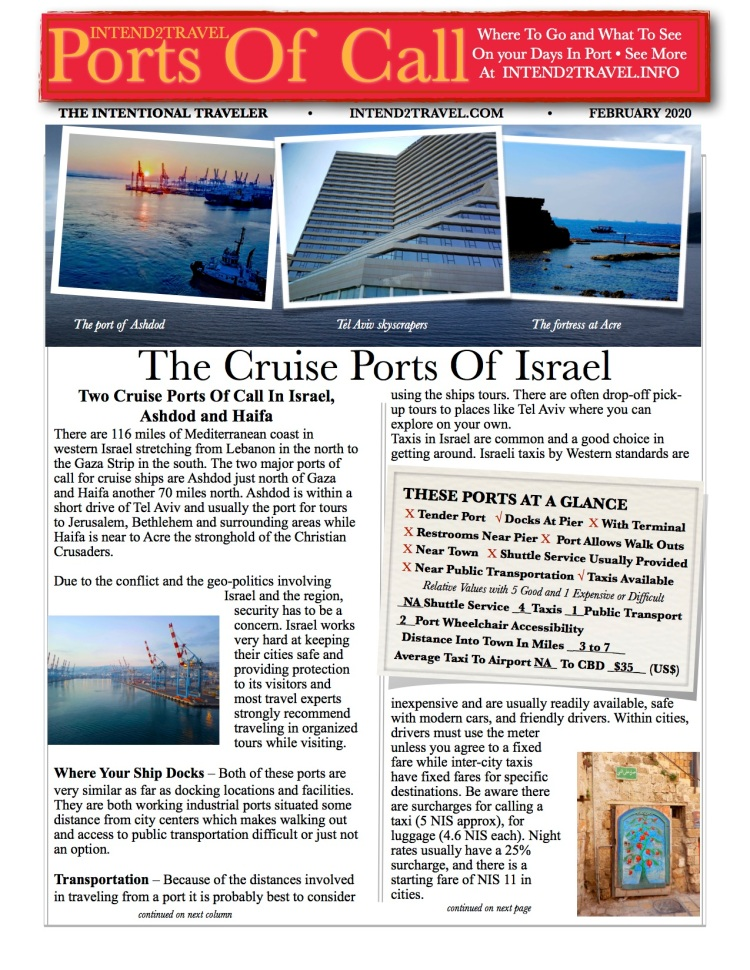 Ashdod – This port of call is the most convenient for visiting historic Jerusalem. With dozens of tours available to the surrounding sites like, Bethlehem, the Dead Sea, Masada and the Jordon Valley.