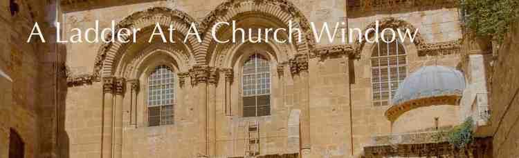 jerusale, a church and a ladder