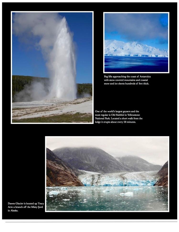 images from the road including Old Faithful, Dawes glacier, Antarctica