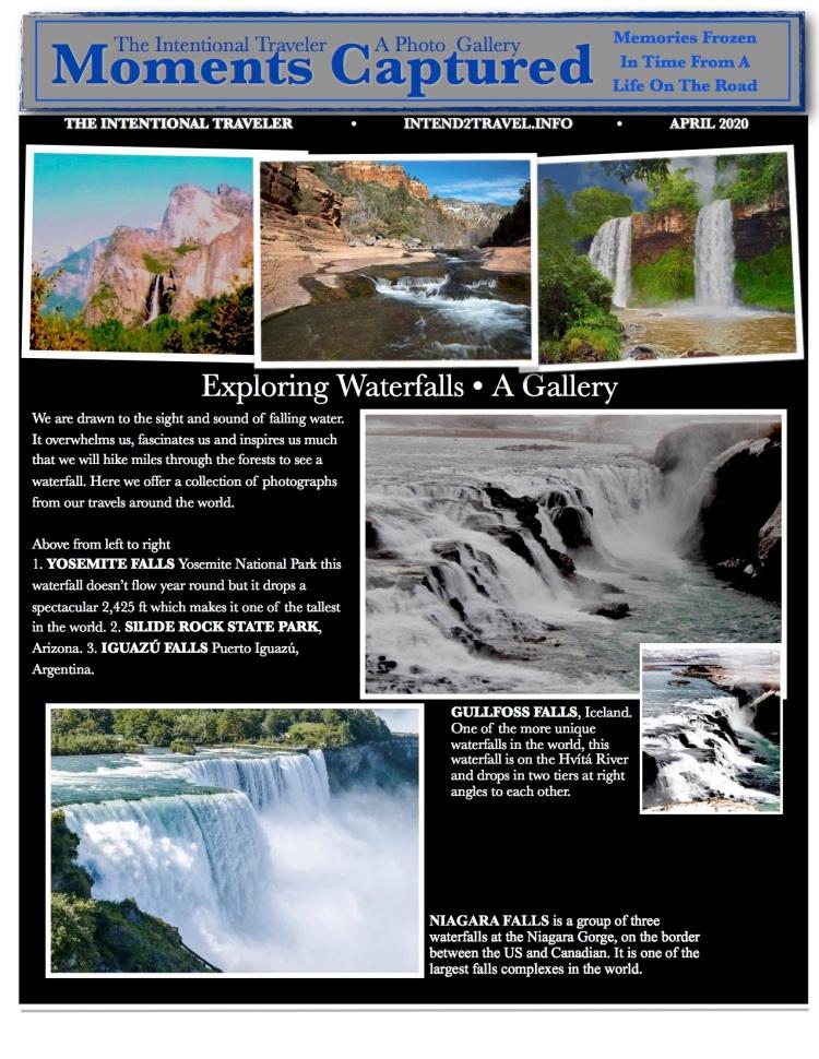 Waterfalls from Yosemite to Argentina , Iceland  and Arizona.
