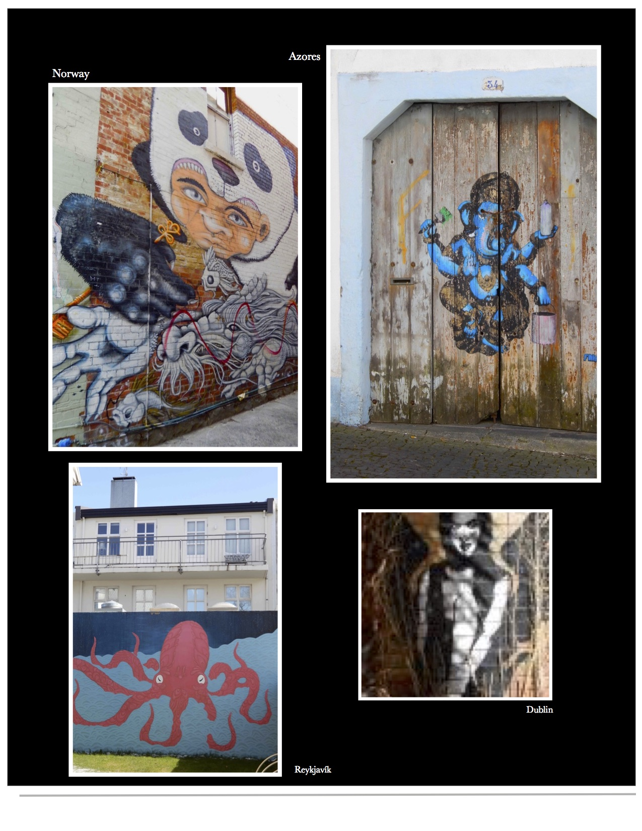 Street art in Dublin, Iceland, Norway and the Azores.