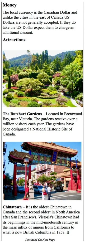 Butchart Gardens, Victoria harbor, public transportation and China Town.